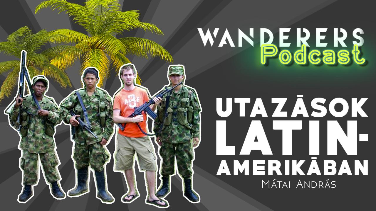 Wanderers podcast első évad utazások Latin-Amerikában