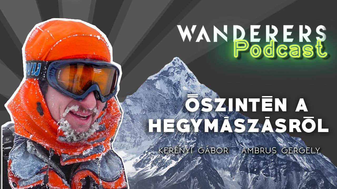 Wanderers podcast első évad harmadik epizód Őszintén a hegymászásról